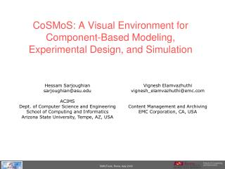 CoSMoS: A Visual Environment for Component-Based Modeling, Experimental Design, and Simulation
