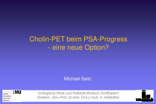 Cholin-PET beim PSA-Progress - eine neue Option?