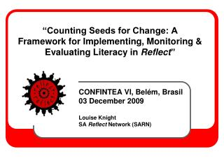 Counting Seeds for Change: A Framework for Implementing, Monitoring  Evaluating Literacy in Reflect