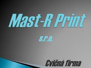 Mast-R Print