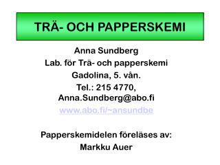 TRÄ- OCH PAPPERSKEMI