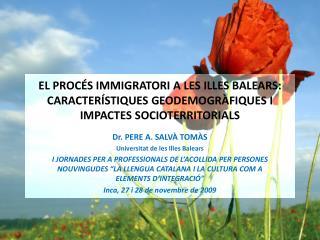 Dr. PERE A. SALVÀ TOMÀS Universitat de les Illes Balears