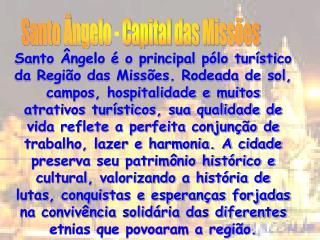 Santo Ângelo - Capital das Missões