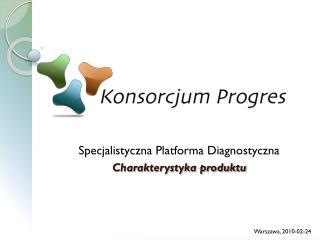 Specjalistyczna Platforma Diagnostyczna Charakterystyka produktu