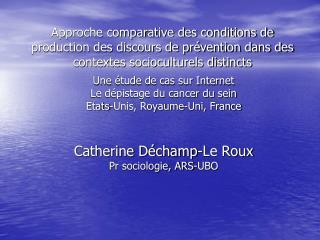 Une étude de cas sur Internet Le dépistage du cancer du sein  Etats-Unis, Royaume-Uni, France