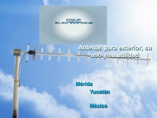 Antenas para exterior, su uso y su utilidad