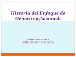 Historia del Enfoque de Género en Asemuch