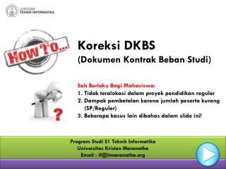 Program Studi S1 Teknik Informatika Universitas Kristen Maranatha Email : if@itmaranatha