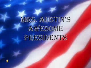 Mrs. Austin's Awesome Presidents