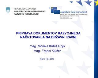 mag. Monika Kirbiš Rojs mag. Franci Klužer Kranj, 12.4.2013