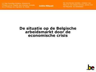 De situatie op de Belgische arbeidsmarkt door de economische crisis