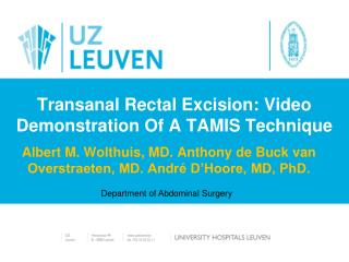 Transanal Rectal Excision: Video Demonstration Of A TAMIS Technique