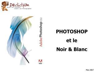 PHOTOSHOP et le Noir & Blanc