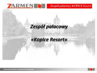 Zespół pałacowy  « Kopice Resort »