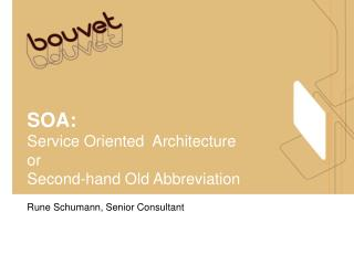 SOA: Service Oriented  Architecture or Second-hand Old Abbreviation