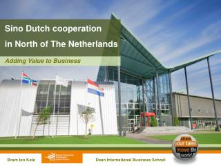 Sino  Dutch cooperation  in North of The Netherlands