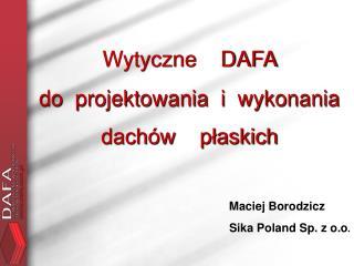 Wytyczne    DAFA  do  projektowania  i  wykonania  dachów    płaskich Maciej Borodzicz