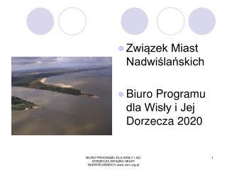 Związek Miast Nadwiślańskich Biuro Programu dla Wisły i Jej Dorzecza 2020