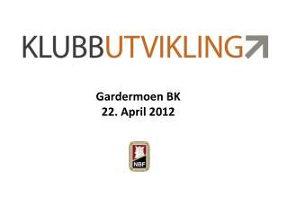 Gardermoen BK  22. April 2012
