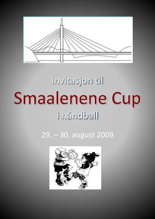 Invitasjon til  Smaalenene  Cup  i  håndball