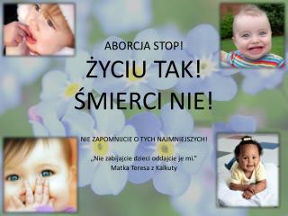 ABORCJA STOP! ŻYCIU TAK! ŚMIERCI NIE!