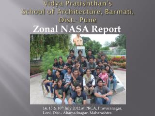Vidya  Pratishthan's School of Architecture,  Barmati , Dist.- Pune