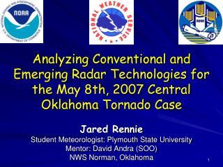 Jared Rennie Student Meteorologist: Plymouth State University Mentor: David  Andra  (SOO)