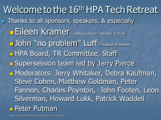 Welcome to the 16 th HPA Tech Retreat