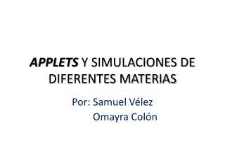 APPLETS  Y SIMULACIONES DE DIFERENTES MATERIAS