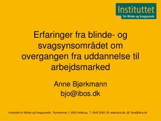Erfaringer fra blinde- og svagsynsomr�det om overgangen fra uddannelse til arbejdsmarked