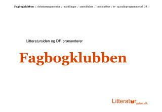 Litteratursiden og DR præsenterer Fagbogklubben