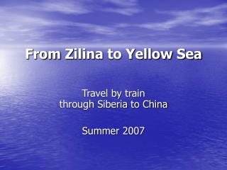 From Z ilin a to Yellow Sea