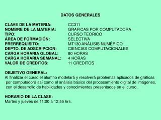 DATOS GENERALES CLAVE DE LA MATERIA: CC311 NOMBRE DE LA MATERIA: GRAFICAS POR COMPUTADORA
