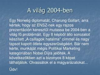 A világ  2004 -ben