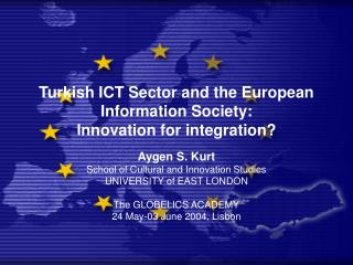 Turkish ICT Sector and the European Information Society: Innovation for integration?