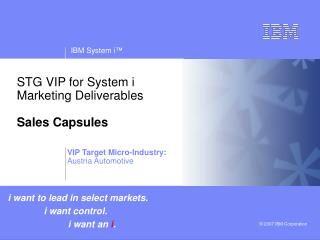 STG VIP for System i         Marketing Deliverables Sales Capsules