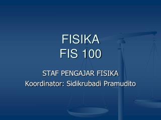 FISIKA FIS 100