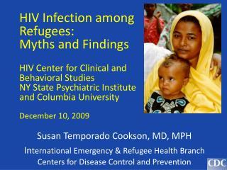 Susan Temporado Cookson, MD, MPH In ternational Emergency & Refugee Health Branch