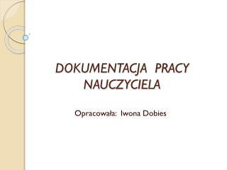 DOKUMENTACJA  PRACY NAUCZYCIELA