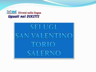 SEI UGL SAN VALENTINO TORIO  SALERNO