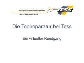 Die Toolreparatur bei Tess