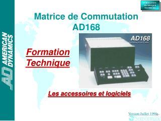 Matrice de Commutation AD168