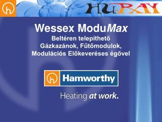 Wessex Modu Max Beltéren telepíthető Gázkazánok, Fűtőmodulok , Modulációs Előkeveréses égővel