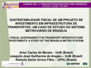 1 � INTRODU��O 2 � SUSTENTABILIDADE FISCAL 3 � ESTUDO DE CASO: O PROJETO DO METR� DE BRAS�LIA