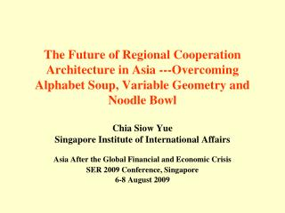 Chia Siow Yue Singapore Institute of International Affairs