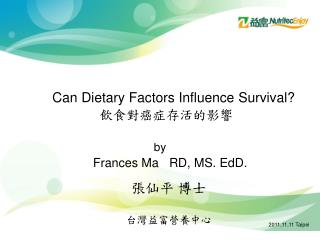 Can Dietary Factors Influence Survival? 飲食對癌症存活的影響