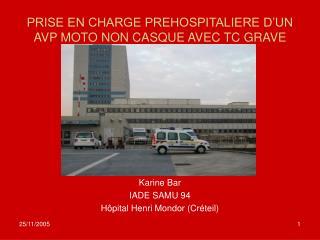 PRISE EN CHARGE PREHOSPITALIERE D'UN AVP MOTO NON CASQUE AVEC TC GRAVE