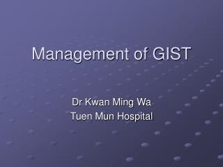 Management of GIST