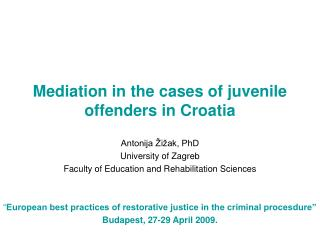Mediation in the cases of juvenile offenders in Croatia