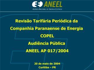 Revisão Tarifária Periódica da  Companhia Paranaense de Energia  COPEL Audiência Pública